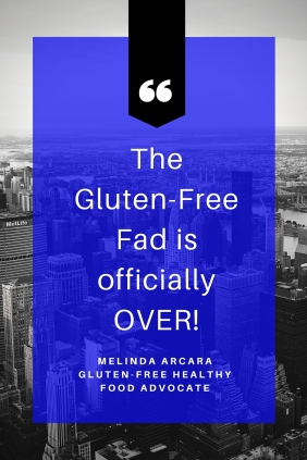 Gluten-Free Fad is officially OVER!